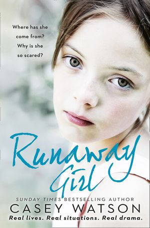 Runaway Girl: Where has she come from? Why is she so scared? book image