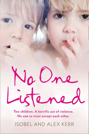 No One Listened: Two children. A horrific act of violence. No one to trust except each other. book image