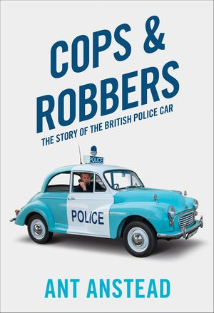 Cops and Robbers: The Story of the British Police Car book image