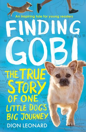 Cover image - Finding Gobi (Younger Readers edition): The true story of one little dog's big journey