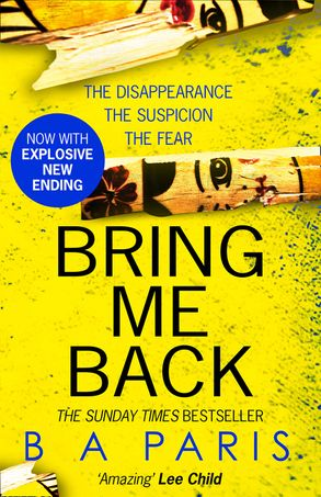Cover image - Bring Me Back: The gripping Sunday Times bestseller now with an explosive new ending!