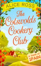 The Cotswolds Cookery Club: A Taste of Spain - Book 2 eBook DGO by Alice Ross
