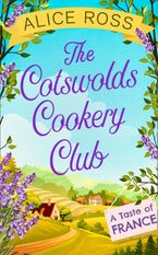 The Cotswolds Cookery Club: A Taste of France - Book 3