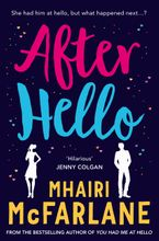After Hello: A gorgeously romantic short story eBook DGO by Mhairi McFarlane
