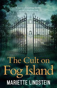 the-cult-on-fog-island-a-terrifying-thriller-set-in-a-modern-day-cult-fog-island-trilogy-book-1