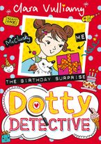 The Birthday Surprise (Dotty Detective, Book 5) Paperback  by Clara Vulliamy