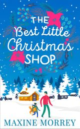 The Best Little Christmas Shop: The feel-good festive romance of Christmas 2017