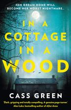 In a Cottage In a Wood: The gripping new psychological thriller from the bestselling author of The Woman Next Door Paperback  by Cass Green