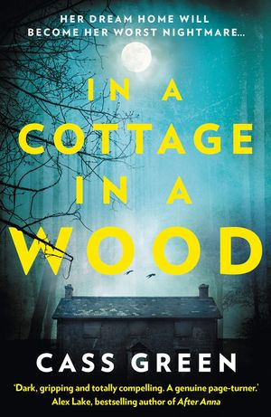 In a Cottage In a Wood: The gripping new psychological thriller from the bestselling author of The Woman Next Door book image