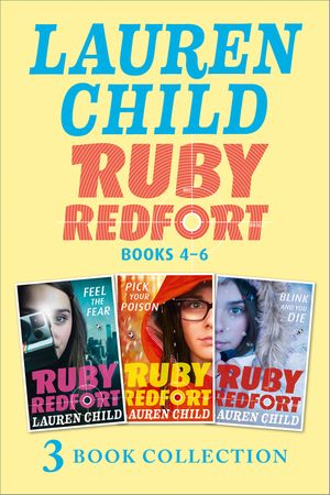 The Ruby Redfort Collection: 4-6: Feed the Fear; Pick Your Poison; Blink and You Die (Ruby Redfort) book image