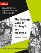 GCSE Set Text Student Guides – AQA GCSE (9-1) English Literature and Language - Dr Jekyll and Mr Hyde Paperback  by Jo Heathcote