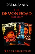The Demon Road Trilogy: The Complete Collection: Demon Road; Desolation; American Monsters (The Demon Road Trilogy) - Derek Landy