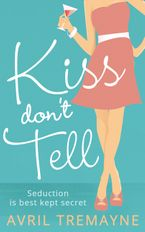 Kiss Don't Tell eBook DGO by Avril Tremayne