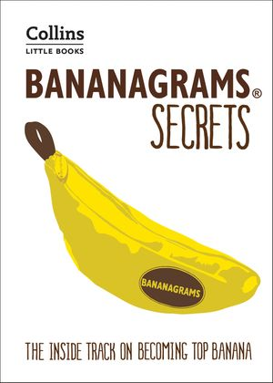 BANANAGRAMS® Secrets: The Inside Track on Becoming Top Banana (Collins Little Books) book image