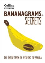 BANANAGRAMS® Secrets: The Inside Track on Becoming Top Banana (Collins Little Books) Paperback  by Collins Dictionaries