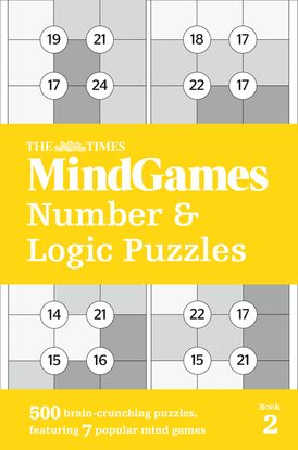 The Times MindGames Number and Logic Puzzles Book 2: 500 brain-crunching puzzles, featuring 7 popular mind games (The Times Puzzle Books)