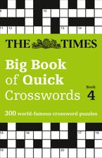 The Times Big Book of Quick Crosswords Book 4: 300 world-famous crossword puzzles Paperback  by The Times Mind Games
