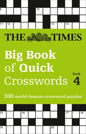 The Times Big Book of Quick Crosswords 4: 300 world-famous crossword puzzles (The Times Crosswords)