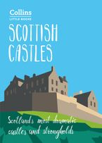 Scottish Castles: Scotland's most dramatic castles and strongholds (Collins Little Books) Paperback  by Chris Tabraham