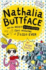 Nathalia Buttface and the Most Embarrassing Five Minutes of Fame Ever (Nathalia Buttface)