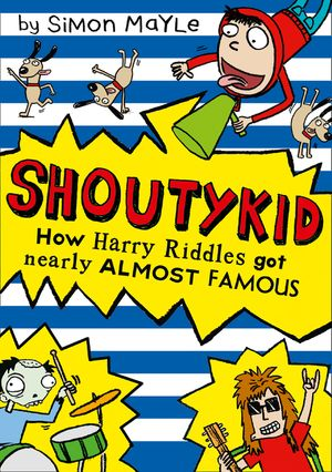How Harry Riddles Got Nearly Almost Famous (Shoutykid, Book 3) book image