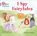 Collins Big Cat Phonics for Letters and Sounds – I Spy Fairytales: Band 00/Lilac Paperback  by Emily Guille-Marrett