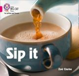 Collins Big Cat Phonics for Letters and Sounds – Sip it: Band 1A/Pink A