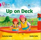 Collins Big Cat Phonics for Letters and Sounds – Up on Deck: Band 1B/Pink B Paperback  by Catherine Baker