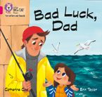 Collins Big Cat Phonics for Letters and Sounds – Bad Luck, Dad: Band 1B/Pink B Paperback  by Catherine Coe