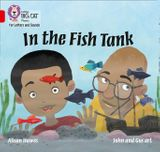 Collins Big Cat Phonics for Letters and Sounds – In the Fish Tank: Band 2A/Red A