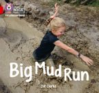 Collins Big Cat Phonics for Letters and Sounds – Big Mud Run: Band 2A/Red A Paperback  by Zoe Clarke