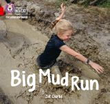 Collins Big Cat Phonics for Letters and Sounds – Big Mud Run: Band 2A/Red A