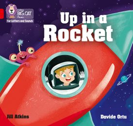 Collins Big Cat Phonics for Letters and Sounds – Up in a Rocket: Band 02A/Red A