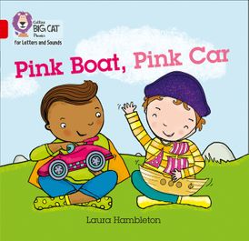 Collins Big Cat Phonics for Letters and Sounds – Pink Boat, Pink Car: Band 2B/Red B
