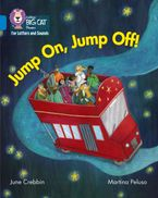Collins Big Cat Phonics for Letters and Sounds – Jump On, Jump Off!: Band 04/Blue