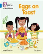 Collins Big Cat Phonics for Letters and Sounds – Eggs on Toast: Band 4/Blue Paperback  by Isabel Thomas