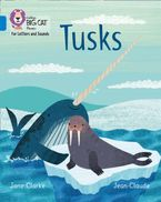 Collins Big Cat Phonics for Letters and Sounds – Tusks: Band 04/Blue