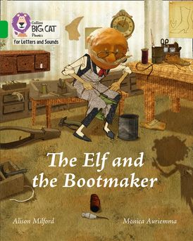 Collins Big Cat Phonics for Letters and Sounds – The Elf and the Bootmaker: Band 05/Green