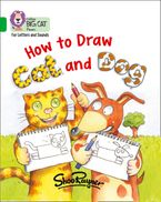 Collins Big Cat Phonics for Letters and Sounds – How to Draw Cat and Dog: Band 5/Green