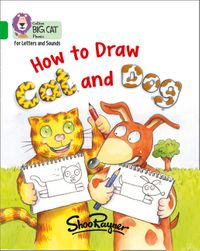 collins-big-cat-phonics-for-letters-and-sounds-how-to-draw-cat-and-dog-band-5green