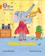Collins Big Cat Phonics for Letters and Sounds – Noisy Neesha: Band 6/Orange