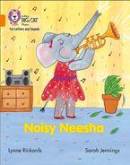 Collins Big Cat Phonics for Letters and Sounds – Noisy Neesha: Band 06/Orange