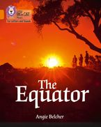 Collins Big Cat Phonics for Letters and Sounds – The Equator: Band 6/Orange
