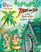 Collins Big Cat Phonics for Letters and Sounds – Jake and Jen in the Tomb of Ice: Band 7/Turquoise