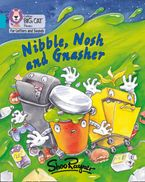 Collins Big Cat Phonics for Letters and Sounds – Nibble, Nosh and Gnasher: Band 7/Turquoise