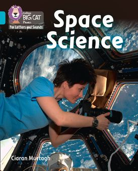 Collins Big Cat Phonics for Letters and Sounds – Space Science: Band 07/Turquoise
