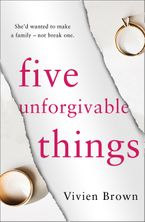 Five Unforgivable Things Paperback  by Vivien Brown