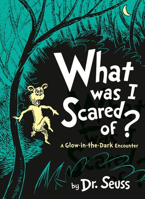 What Was I Scared Of? - Dr Seuss