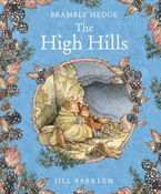 The High Hills (Brambly Hedge) Hardcover  by Jill Barklem