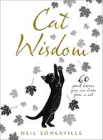 Cat Wisdom: 60 great lessons you can learn from a cat Hardcover  by Neil Somerville